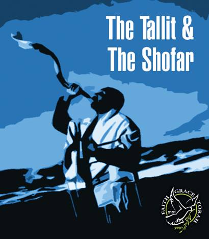 The Tallit The Shofar Faith Grace And Torah